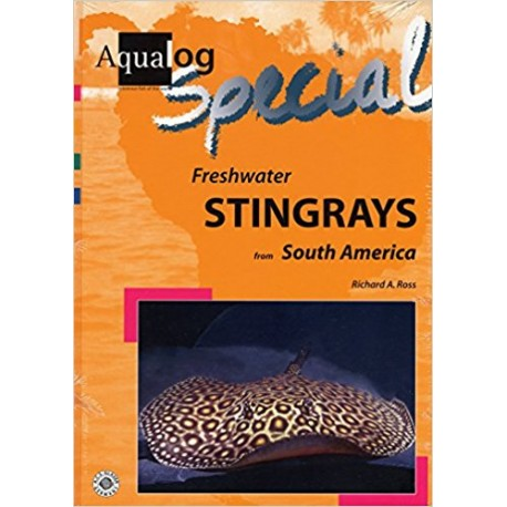 AQUALOG Special: Freshwater Stingrays from South America
